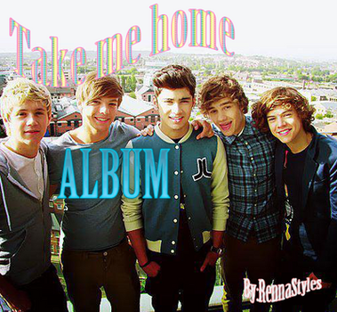 One Direction - Take me home album by RennaStyles