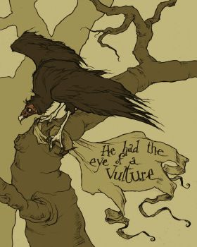 He Had the Eye of a Vulture by AbigailLarson