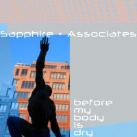 Sapphire + Associates - Before My Body Is Dry by The-H-Person