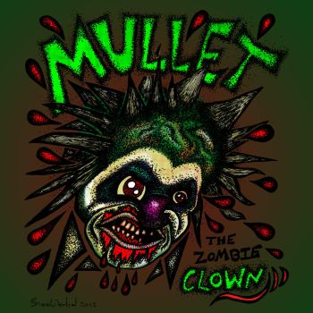 Mullet The Zombie Clown! by BrianABernhard