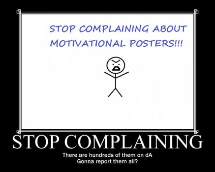 Stop Complaining by kikilubanner