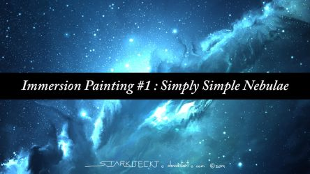 Immersion Painting #1: Simply Simple Nebulae by StarkitecktDesigns