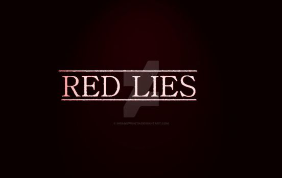 Red Lies by InsaneWraith