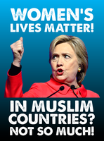 Women's Lives Matter! In Muslim Countries, Nah! by CaciqueCaribe