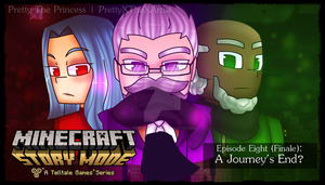 Minecraft: Story Mode - A Journey's End? by PrettyXTheXArtist