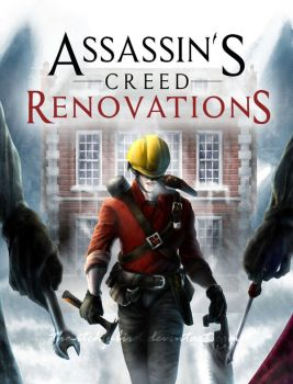 Assassin's Creed: Renovations by The-Itchy-Bird