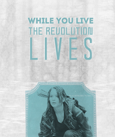 While you live the revolution lives by Linds37