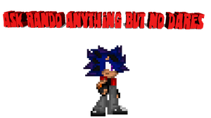 Ask Rando Anything But No Dares by DarkrowTheHedgelynx