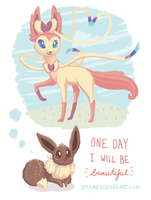 One day I will be beautiful~