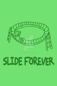 Slide FOREVER by ThunderManEXE