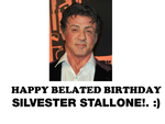 Happy Belated Birthday Silvester Stallone! by Nolan2001