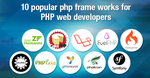 10 Popular php frameworks for 2016 by jameswilliam723