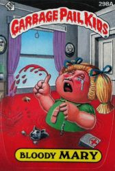 The Garbage Pail Kids: Bloody Mary by TheMackOfHorror