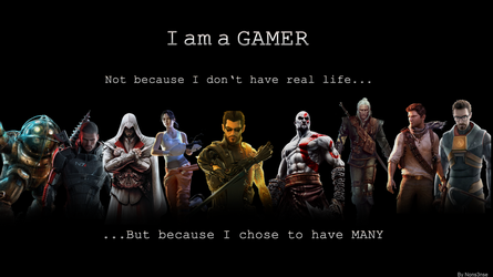 I am a GAMER by TheNons3nse