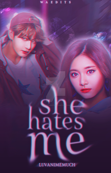 REQUESTED - She Hates Me by alottaedits