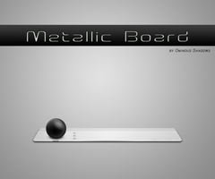 Metallic Board by OminousShadows