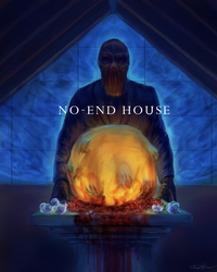 No-End House by cinemamind