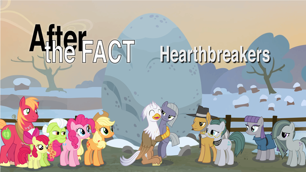 After the Fact: Hearthbreakers by MLP-Silver-Quill
