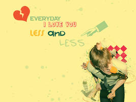 Everyday I Love You Less by Duzyourfacehurt