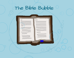 Bible Bubble by SabiKnight