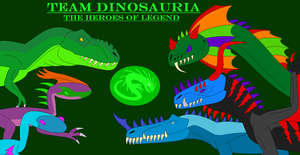 Team Dinosauria: The Heroes Of Legend Poster by EliteRaptor2015