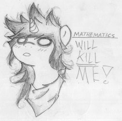 Mathematics Will KILL Me! by Hush-Glory