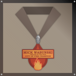 City of Fire Champ Medal by WINNINGisforLOSERS