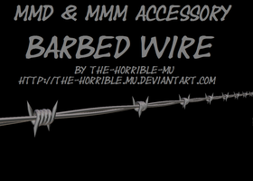 [MMD + M3 Accessory] Barbed Wire + DL by The-Horrible-Mu