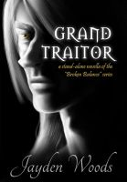Grand Traitor Cover by storykween