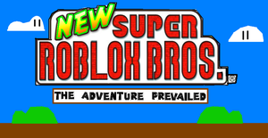 New Super ROBLOX Bros 4 by SecminourTheThird