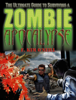 Ultimate Guide to Surviving the Zombie Apocalypse by AegisArtisan