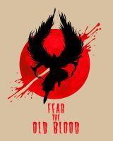 Fear the Old Blood by Fishmas