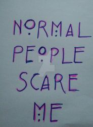 Normal People Scare Me by saralossehelin123