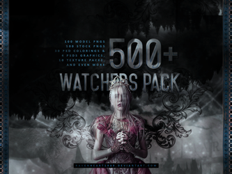 +500 Watchers Pack by RavenHeart1989