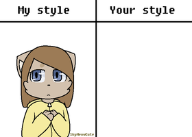 My style vs Your style by SkyMeowCute