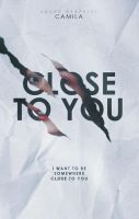 Close To You | Wattpad Cover by miserableyouth