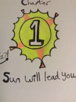 Chapter 1: The Sun Will Lead You Logo by DazzyADeviant