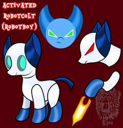 MLP/Robotboy- Activated Robotcolt by TheBig-ChillQueen