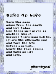 Take Up Life by phoenixreal