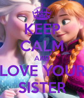 KEEP CALM and LOVE YOUR SISTER by ReikaTsukiharu