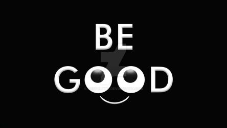 Be Good by GeetBhatt