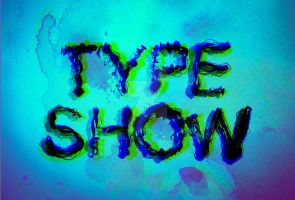 Type Show - Final 5 by Sk8erchickroz