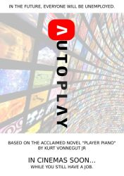 Mock Movie Posters #1: Autoplay by deepred6502