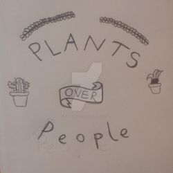 Plants over People by NarrowCastCat