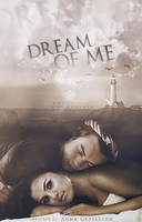Dream Of Me // Book Cover by moonxriver