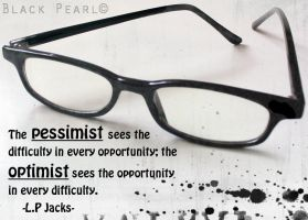 Pessimist, Optimist by o0ImBlackPearl0o