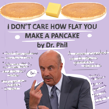 Dr.Phil Memeage Request by Sniffy678578