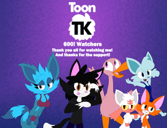 Thank you for 600 Watchers!! (Part 1) by ToonTK