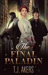 The Final Paladin by T.J Akers by sara-hel