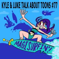 Kyle and Luke Talk About Toons 77 Surfin' Vambre by artbylukeski